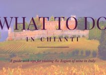 14 Best Things to Do in Chianti Region, Italy
