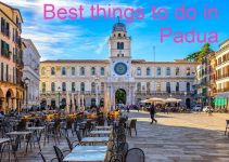 12 Best Things to Do Padua, Italy