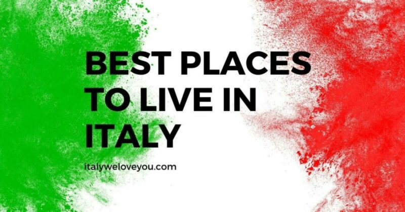 Best Places to Live in Italy